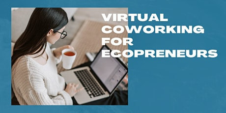Virtual Coworking for Ecopreneurs Tickets