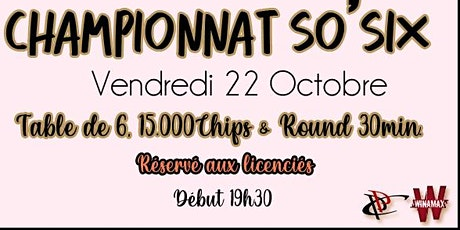 POITIERS POKER CLUB - Championnat SO'SIX#4 - 22/10/2021 - Licencié(e)s billets