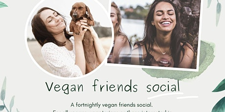 FREE Vegan Friends Social - London tickets
