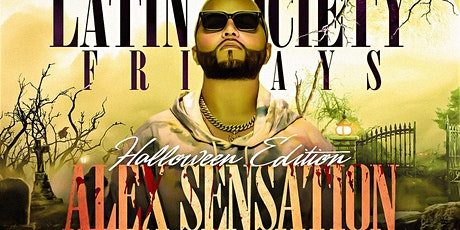 Latin Society Fridays Halloween Edition Alex Sensation Live At Society tickets
