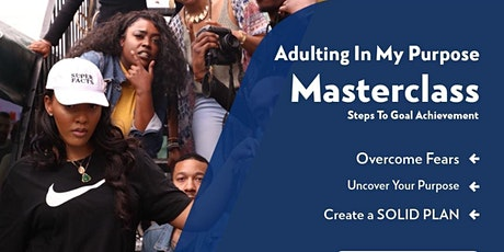 Adulting In My Purpose Masterclass: Creating a Plan to Achieve Your Goals tickets