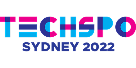 TECHSPO Sydney 2022 Technology Expo (Internet ~ Mobile ~ AdTech ~ MarTech) tickets