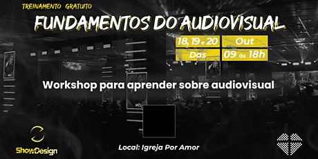 TREINAMENTO  GRATUITO | FUNDAMENTOS DO AUDIOVISUAL - 18/10 a 20/10 ingressos