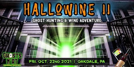 HalloWine II | Wine & Ghost Hunting Adventure | Fri. Oct. 22nd 2021 tickets