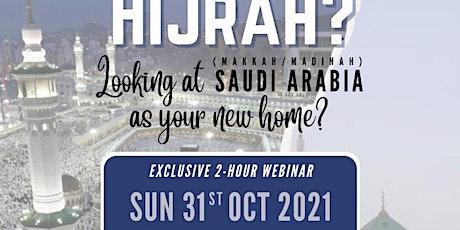 How to Make Hijrah to Saudi Arabia (Makkah/Madinah) Webinar tickets
