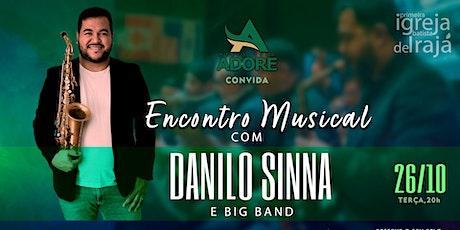 ENCONTRO MUSICAL  com Danilo Sinna e Big Band ingressos