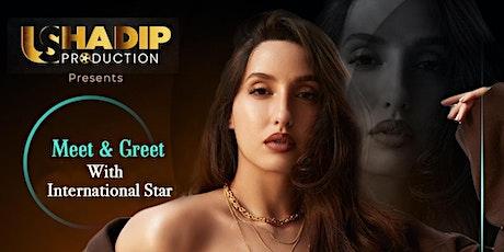 Meet & Greet With Nora Fatehi tickets