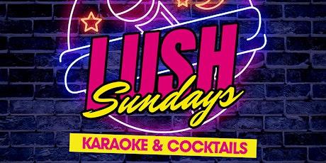 Lush Sundays - Karaoke & Cocktails tickets