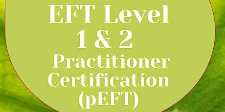 EFT Level 1 & 2   Practitioner Certification (pEFT) tickets