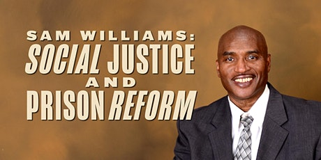 Sam Williams: Social Justice and Prison Reform tickets