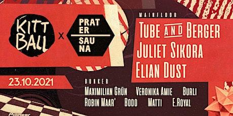 Kittball Labelnight Pratersauna w. Tube & Berger & Juliet Sikora tickets