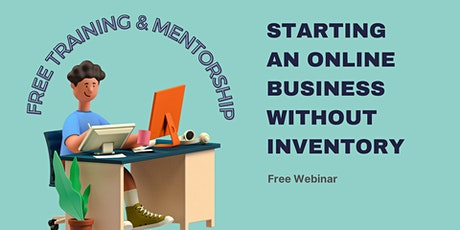 Free Webinar: Starting An Online Business With Free Training & Mentorship tickets