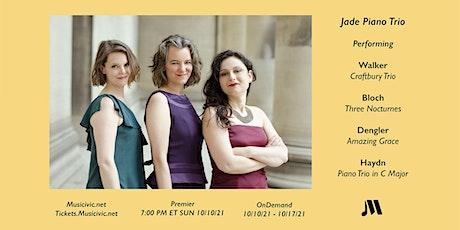 Musicivic Everywhere : Jade Piano Trio  (10/10 - 10/17/21) tickets