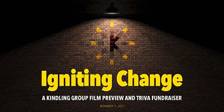 Igniting Change:  A Kindling Group Film Preview and Trivia Night Fundraiser tickets