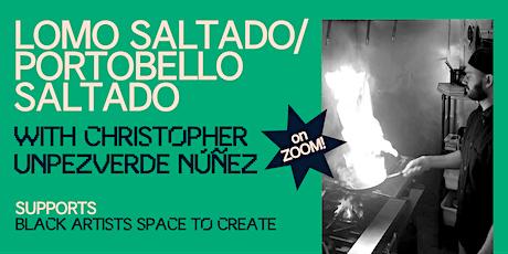 Lomo Saltado/Portobello Saltado with Christopher Unpezverde Núñez tickets