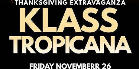 KLASS & TROPICANA- THANKSGIVING EXTRAVAGANZA tickets