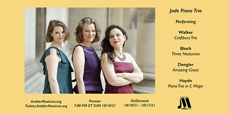 Ambler Musicivic:  Jade Piano Trio (Oct 10-17, 2021) tickets