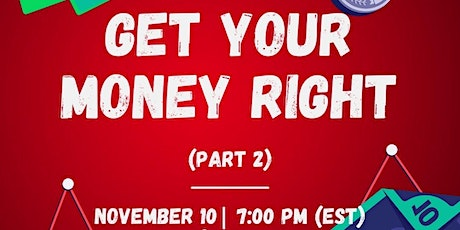 Get Your Money Right : What You Wish You Knew (PART 2) tickets