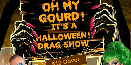 Oh My Gourd!  It's a Halloween Drag Show tickets