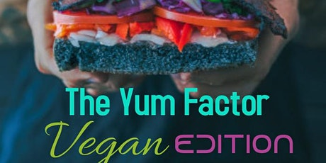 The Yum Factor Vegan Edition tickets