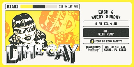 LIME CAY - EVERY SUNDAY @ Blackbird Ordinary (FREE w/ RSVP) tickets