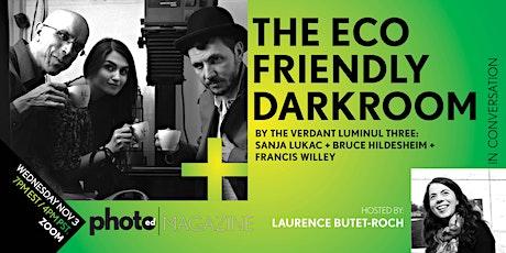 PhotoED Magazine presents: The ECO FRIENDLY DARKROOM tickets