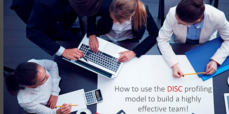 How to use the DISC profiling model to build a highly effective team! tickets
