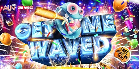 GET ME WAVED - Northampton's Wildest Party tickets