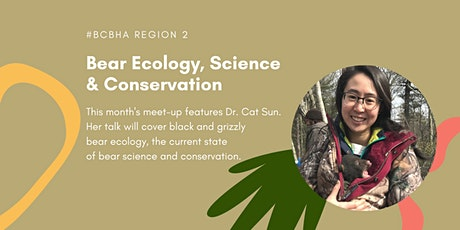 Bear Ecology, Science and Conservation by Wildlife Researcher Dr. Cat Sun tickets