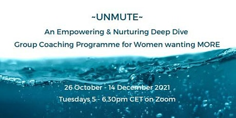 UNMUTE - A Group Coaching Programme for Women who want MORE tickets