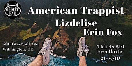 American Trappist / Erin Fox / Lizdelise tickets