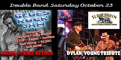 Duo Bands! SLOW TRAIN -Dylan/Young Tribute & Lucky Strike Retros tickets