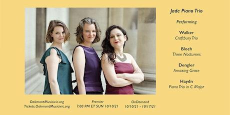 Oakmont Musicivic: Jade Piano Trio (Oct 10-17, 2021) tickets