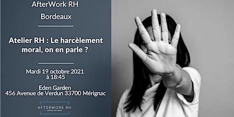 AfterWork RH Bordeaux - Atelier RH : Le harcèlement moral, on en parle? billets