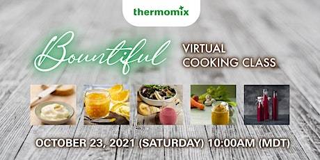 Thermomix® Virtual Cooking Class: BOUNTIFUL tickets
