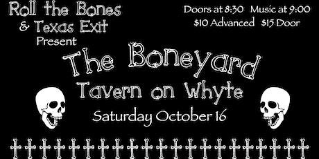 Roll the Bones presents The Boneyard tickets