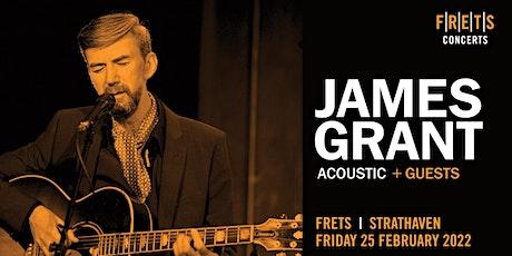 JAMES GRANT - acoustic concert tickets