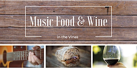 Music Food & Wine in the Vines 2021 tickets