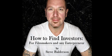 How to Find Investors: for Filmmakers and any Entrepreneur tickets