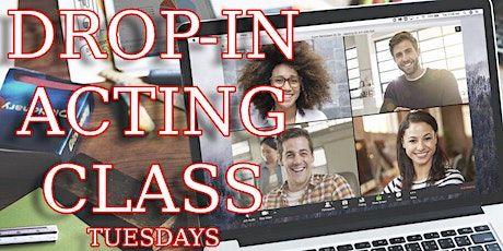 Drop-in Acting Class (Weekly) Tuesdays tickets