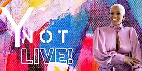 YNOT Live #THEREALREASONY tickets
