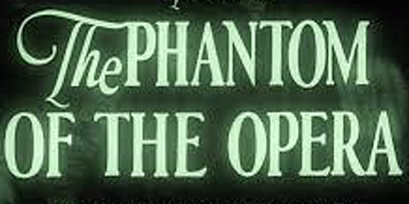 Silent Movie featuring 'The Phantom of the Opera' with Live Music tickets