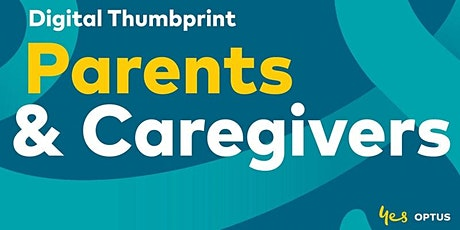Optus Digital Thumbprint -  Parents and Caregivers -  Toowoomba & Warwick tickets
