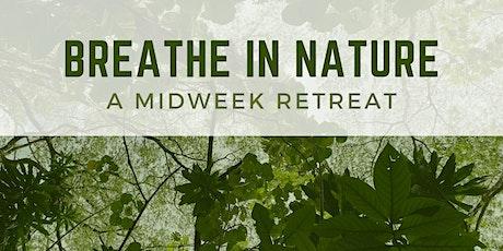 Breathe In Nature - Midweek Retreat tickets