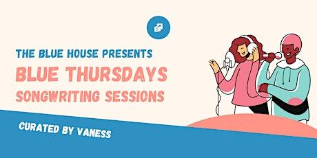 The Blue House Presents: Blue Thursdays tickets