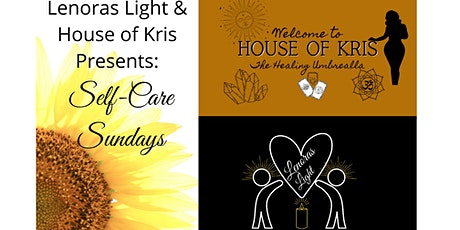 Lenoras Light and House of Kris Presents: Self-Care Sundays tickets