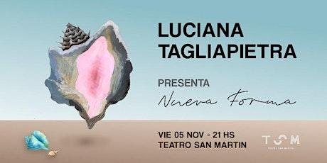 """Luciana Tagliapietra presenta """"Nueva Forma"""" en el entradas"""