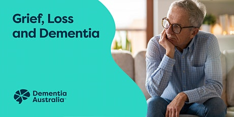 Grief, Loss and Dementia - Online - VIC tickets