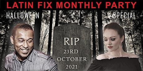 Latin Fix Monthly Party RIP Halloween Special - Salsa, Bachata, Kizomba tickets