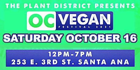 OC VEGAN FEST - SATURDAY OCTOBER 16, 2021 tickets